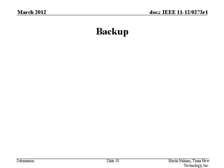 March 2012 doc. : IEEE 11 -12/0273 r 1 Backup Submission Slide 10 Hiroki