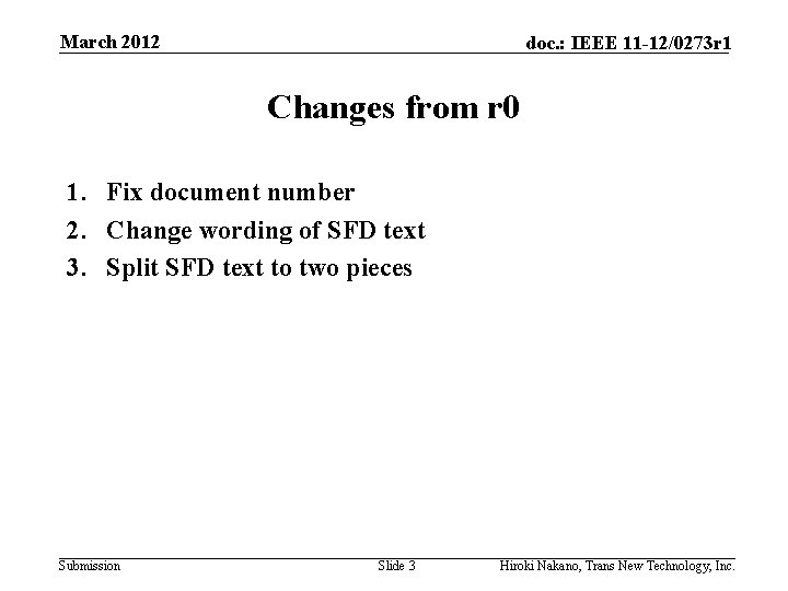 March 2012 doc. : IEEE 11 -12/0273 r 1 Changes from r 0 1.