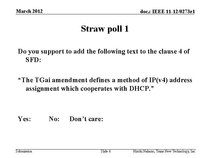 March 2012 doc. : IEEE 11 -12/0273 r 1 Straw poll 1 Do you