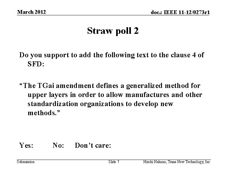 March 2012 doc. : IEEE 11 -12/0273 r 1 Straw poll 2 Do you