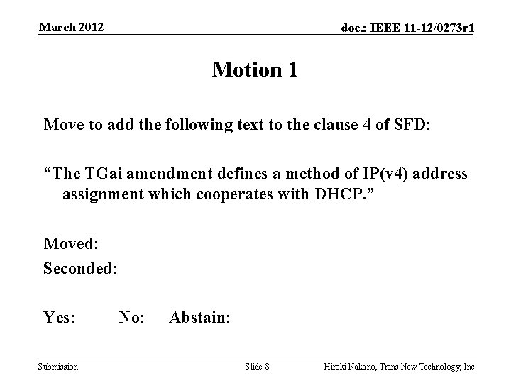 March 2012 doc. : IEEE 11 -12/0273 r 1 Motion 1 Move to add