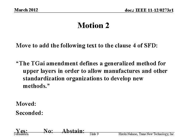 March 2012 doc. : IEEE 11 -12/0273 r 1 Motion 2 Move to add