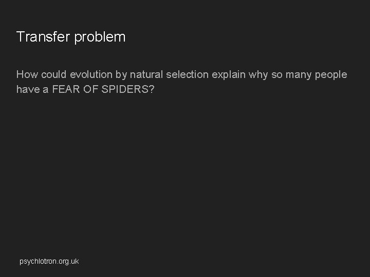 Transfer problem How could evolution by natural selection explain why so many people have