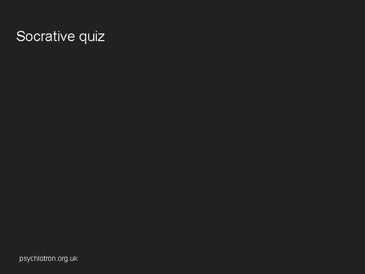 Socrative quiz psychlotron. org. uk