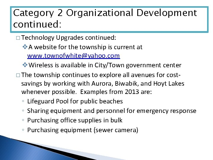 Category 2 Organizational Development continued: � Technology Upgrades continued: v. A website for the