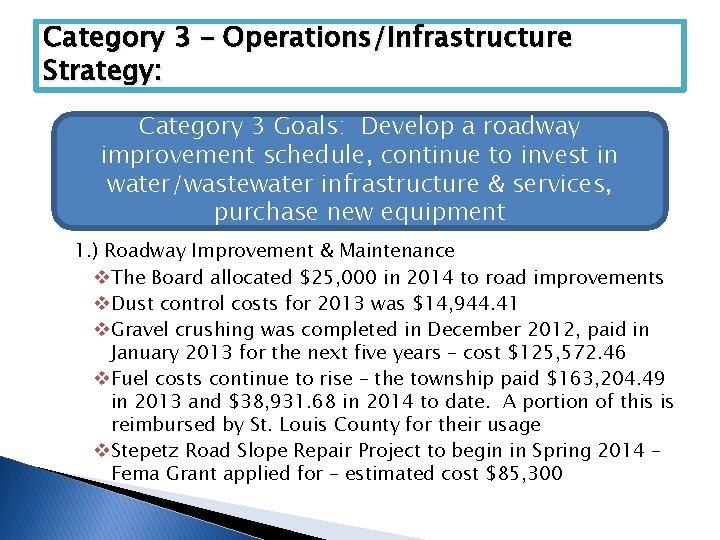 Category 3 – Operations/Infrastructure Strategy: Category 3 Goals: Develop a roadway improvement schedule, continue