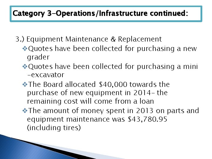 Category 3 -Operations/Infrastructure continued: 3. ) Equipment Maintenance & Replacement v. Quotes have been