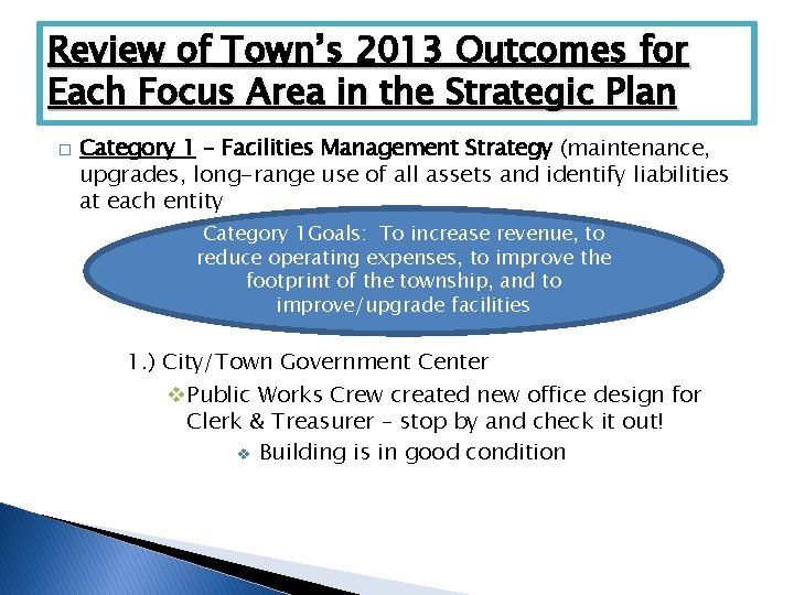 Review of Town's 2013 Outcomes for Each Focus Area in the Strategic Plan �