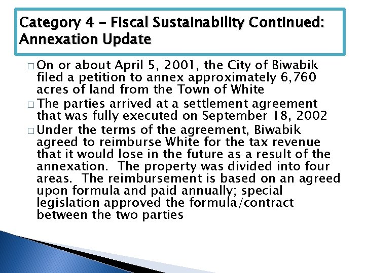 Category 4 – Fiscal Sustainability Continued: Annexation Update � On or about April 5,