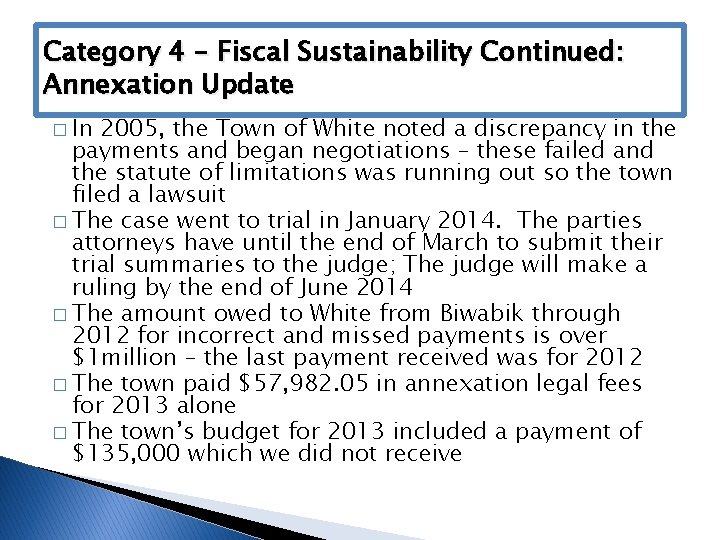 Category 4 – Fiscal Sustainability Continued: Annexation Update � In 2005, the Town of