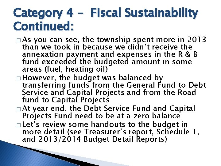 Category 4 - Fiscal Sustainability Continued: � As you can see, the township spent