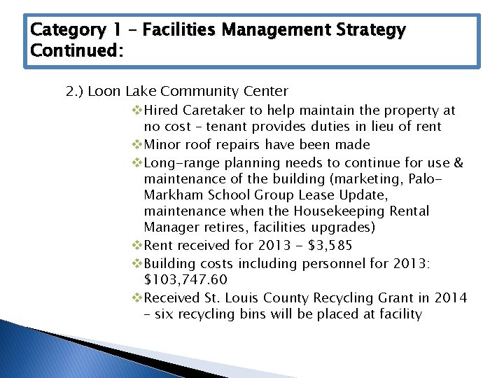 Category 1 – Facilities Management Strategy Continued: 2. ) Loon Lake Community Center v