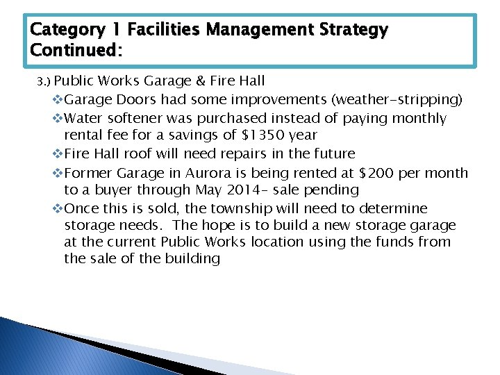 Category 1 Facilities Management Strategy Continued: 3. ) Public Works Garage & Fire Hall