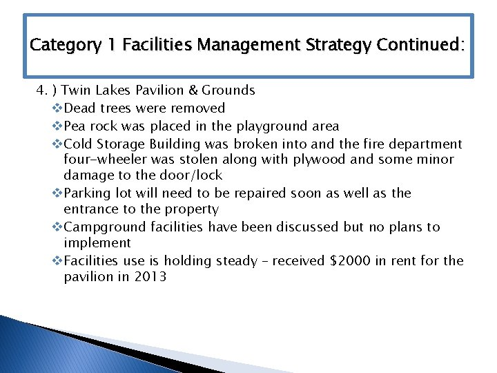 Category 1 Facilities Management Strategy Continued: 4. ) Twin Lakes Pavilion & Grounds v
