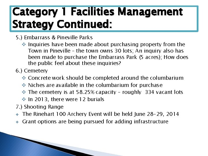 Category 1 Facilities Management Strategy Continued: 5. ) Embarrass & Pineville Parks v Inquiries