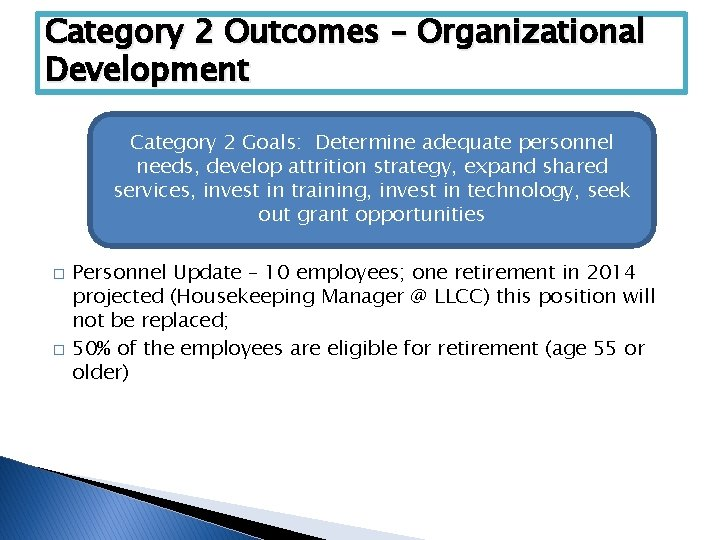 Category 2 Outcomes – Organizational Development Category 2 Goals: Determine adequate personnel needs, develop