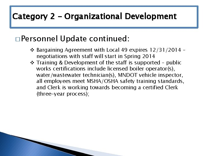 Category 2 – Organizational Development � Personnel Update continued: v Bargaining Agreement with Local