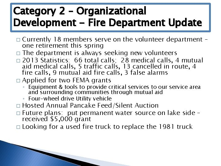 Category 2 – Organizational Development - Fire Department Update Currently 18 members serve on