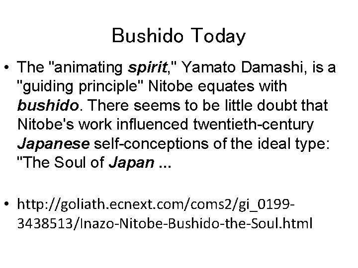 "Bushido Today • The ""animating spirit, "" Yamato Damashi, is a ""guiding principle"" Nitobe"