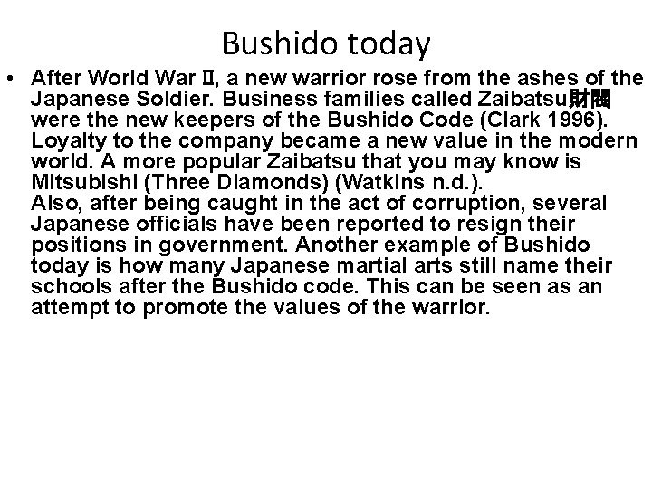 Bushido today • After World War II, a new warrior rose from the ashes