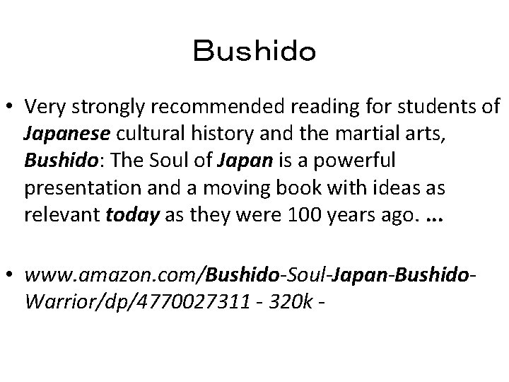 Bushido • Very strongly recommended reading for students of Japanese cultural history and the