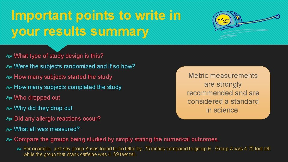Important points to write in your results summary What type of study design is