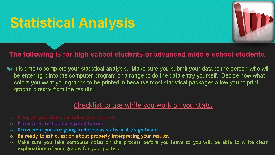 Statistical Analysis The following is for high school students or advanced middle school students.