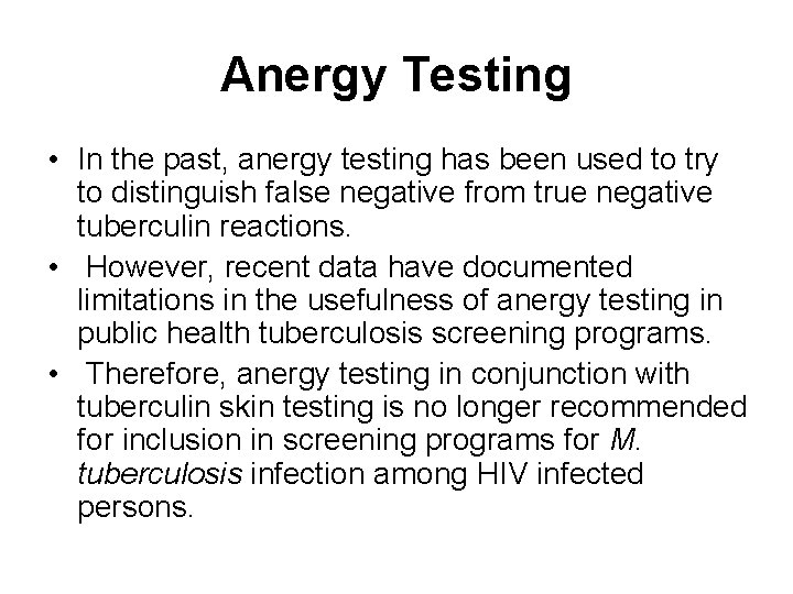 Anergy Testing • In the past, anergy testing has been used to try to