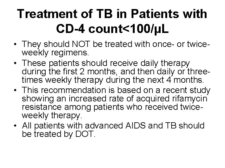 Treatment of TB in Patients with CD-4 count<100/µL • They should NOT be treated