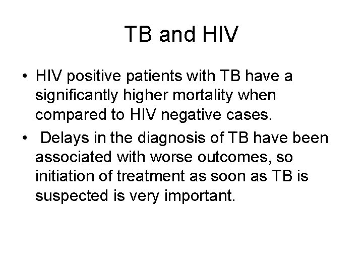 TB and HIV • HIV positive patients with TB have a significantly higher mortality