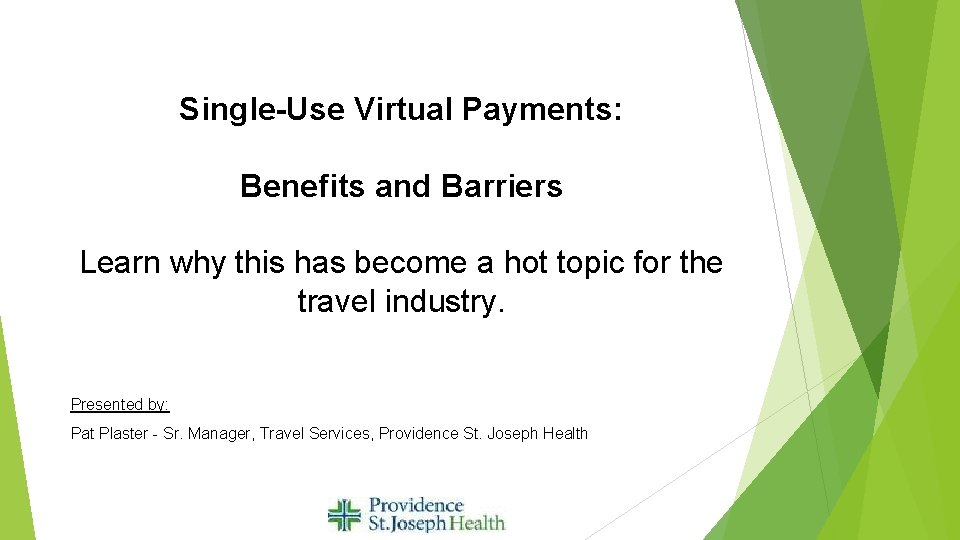 Single-Use Virtual Payments: Benefits and Barriers Learn why this has become a hot topic