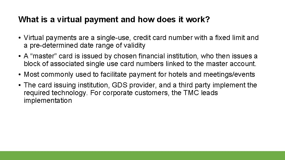 What is a virtual payment and how does it work? • Virtual payments are