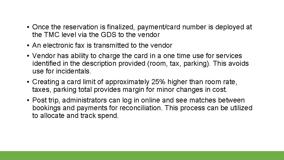• Once the reservation is finalized, payment/card number is deployed at the TMC