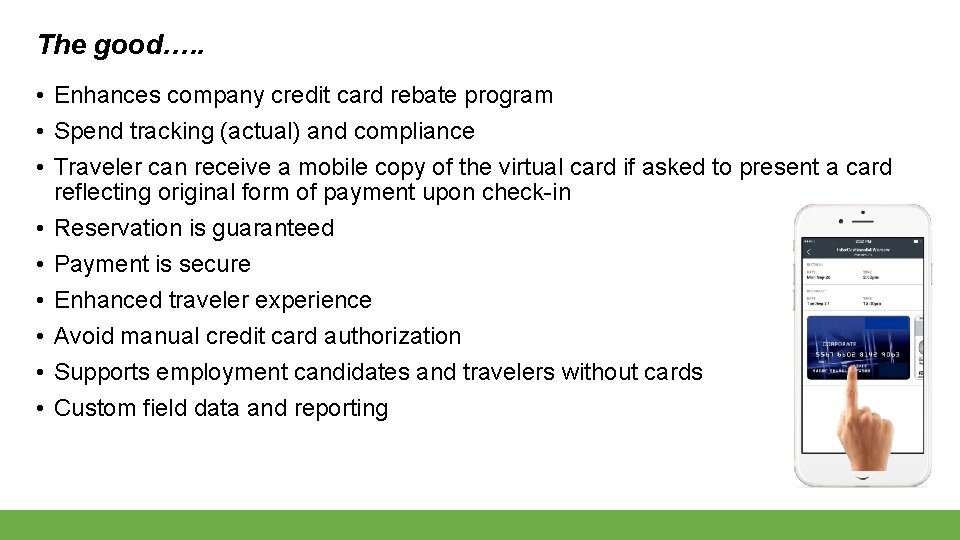 The good…. . • Enhances company credit card rebate program • Spend tracking (actual)