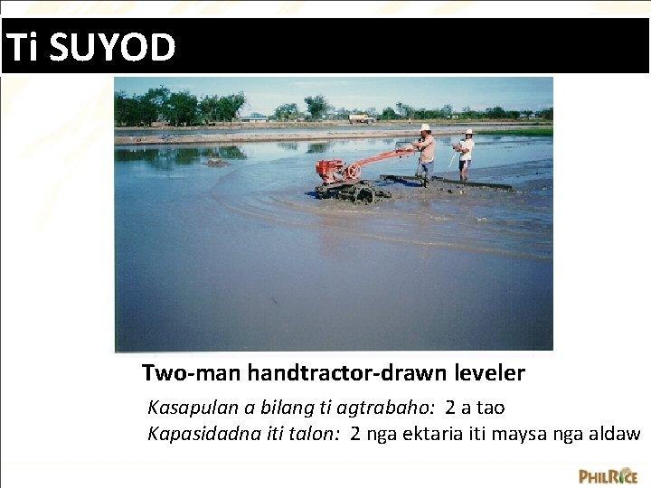 Ti SUYOD Two-man handtractor-drawn leveler Kasapulan a bilang ti agtrabaho: 2 a tao Kapasidadna