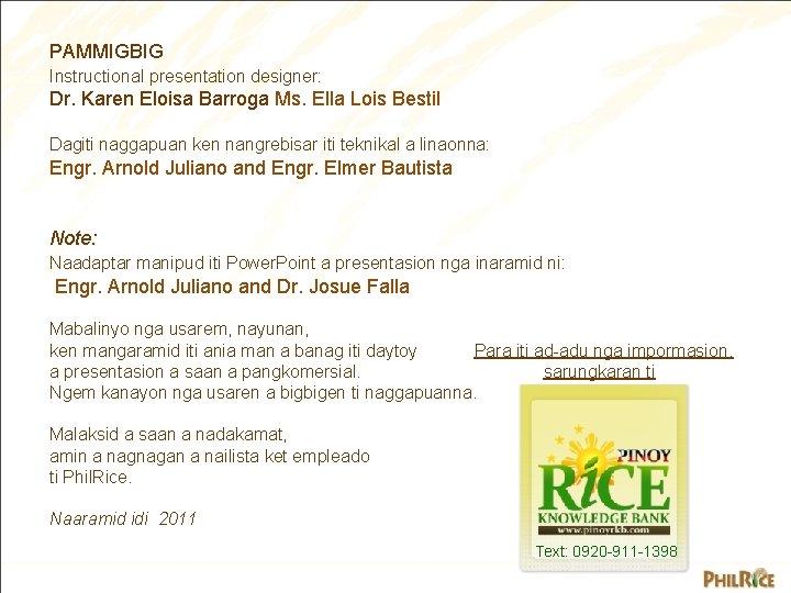 PAMMIGBIG Instructional presentation designer: Dr. Karen Eloisa Barroga Ms. Ella Lois Bestil Dagiti naggapuan