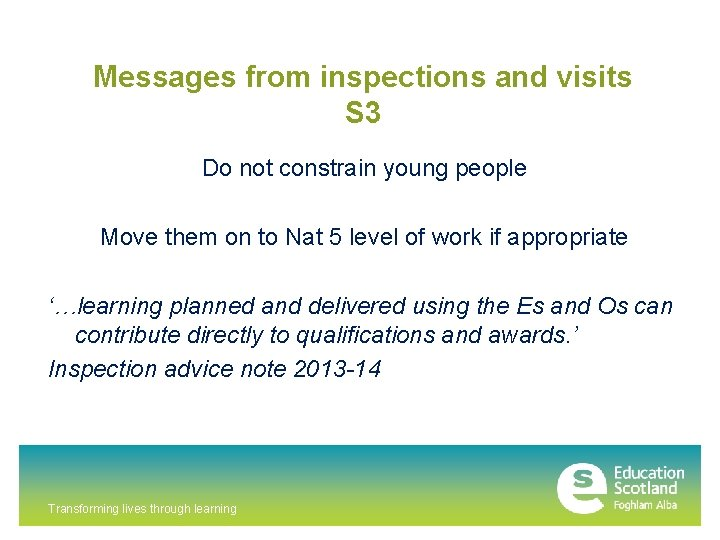 Messages from inspections and visits S 3 Do not constrain young people Move them
