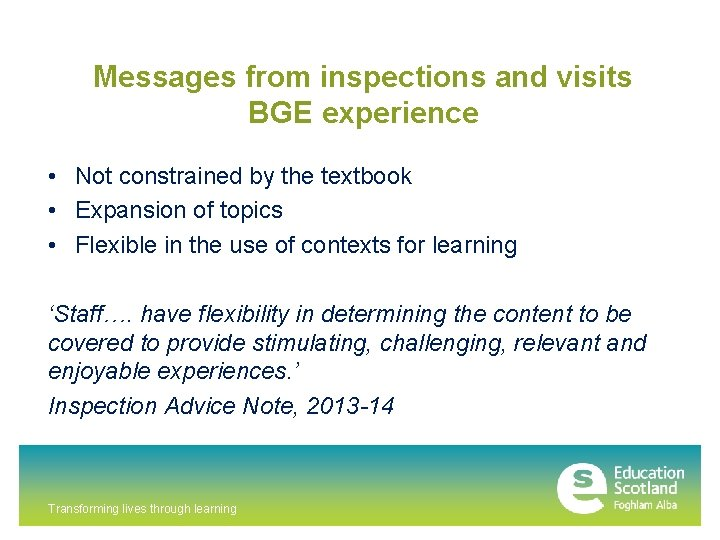 Messages from inspections and visits BGE experience • Not constrained by the textbook •