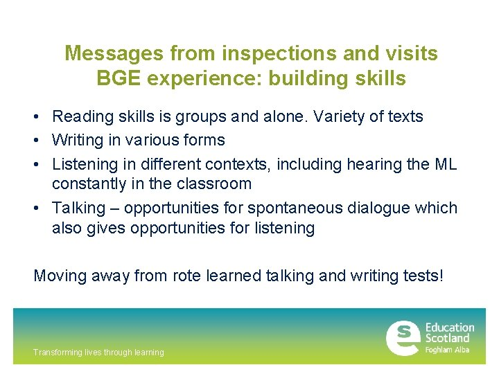 Messages from inspections and visits BGE experience: building skills • Reading skills is groups