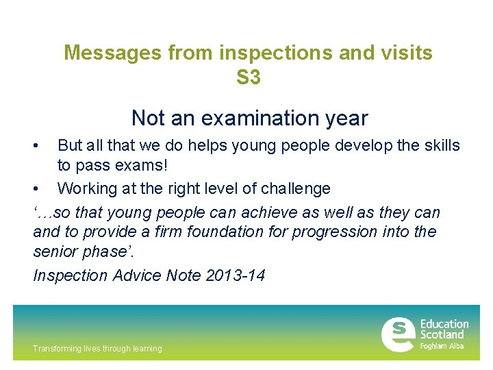Messages from inspections and visits S 3 Not an examination year • But all