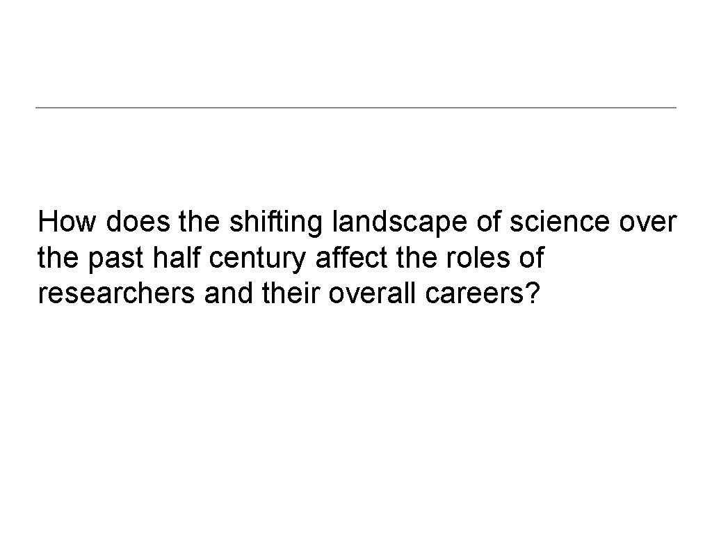 How does the shifting landscape of science over the past half century affect the