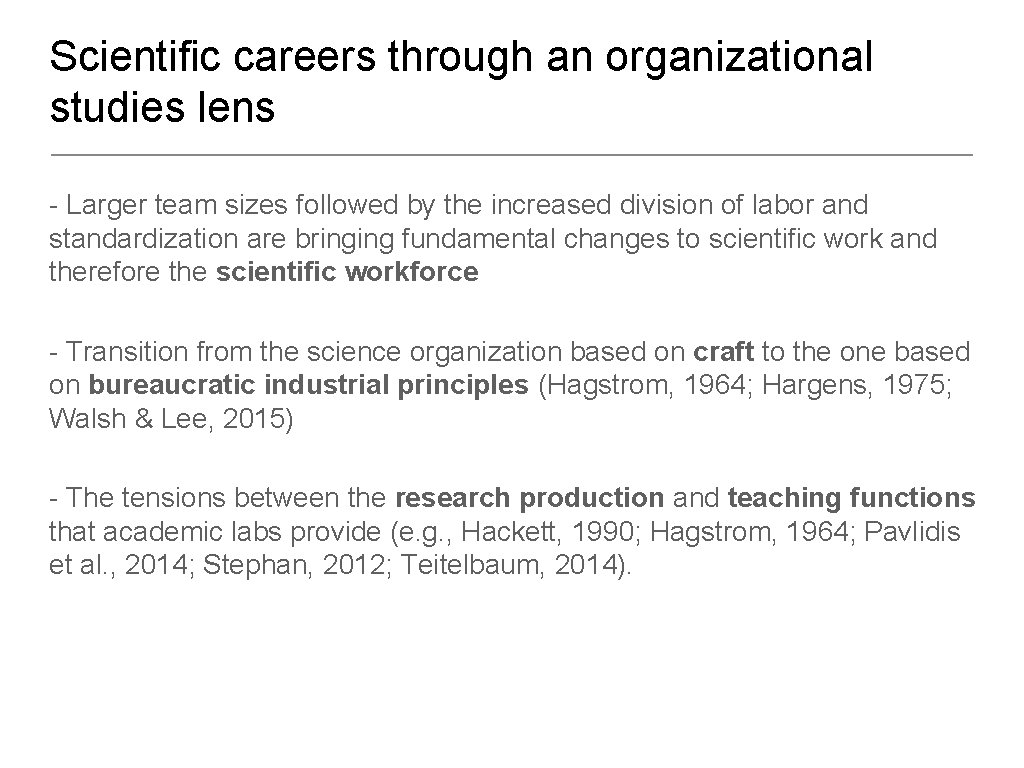 Scientific careers through an organizational studies lens - Larger team sizes followed by the
