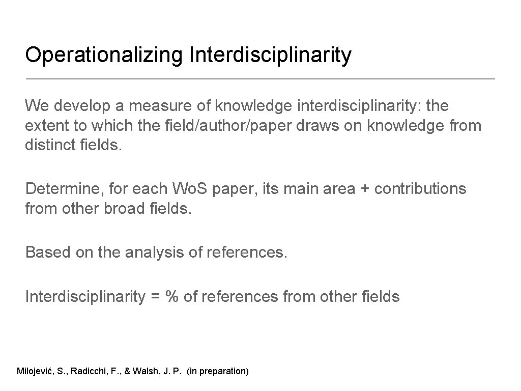 Operationalizing Interdisciplinarity We develop a measure of knowledge interdisciplinarity: the extent to which the
