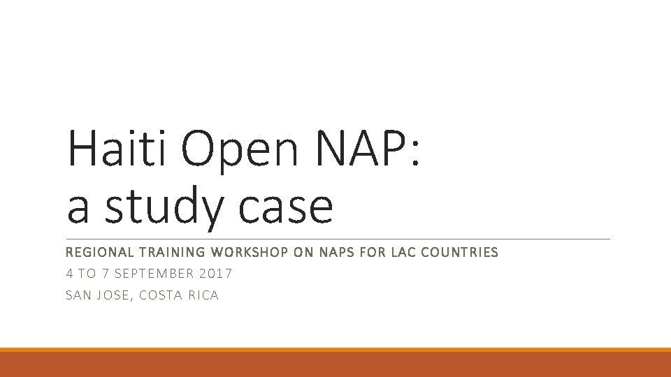 Haiti Open NAP: a study case REGIONAL T RAINING WO RK SHO P ON