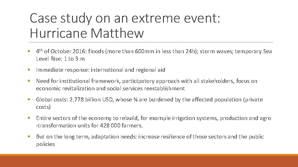 Case study on an extreme event: Hurricane Matthew § 4 th of October 2016: