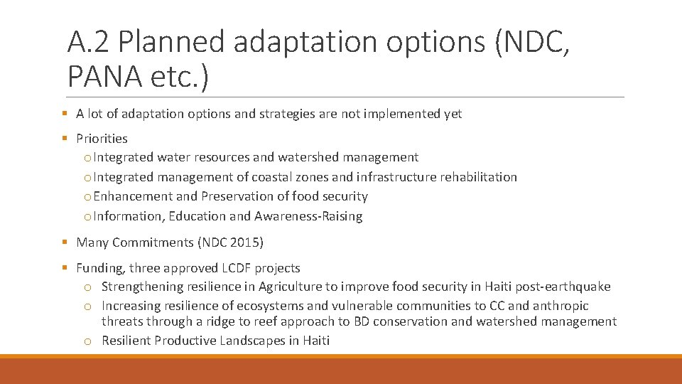 A. 2 Planned adaptation options (NDC, PANA etc. ) § A lot of adaptation