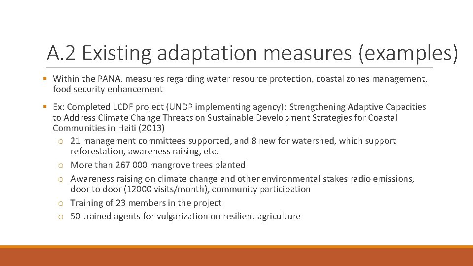 A. 2 Existing adaptation measures (examples) § Within the PANA, measures regarding water resource