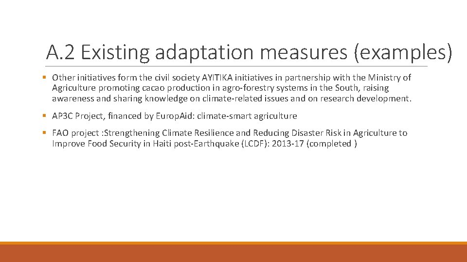 A. 2 Existing adaptation measures (examples) § Other initiatives form the civil society AYITIKA