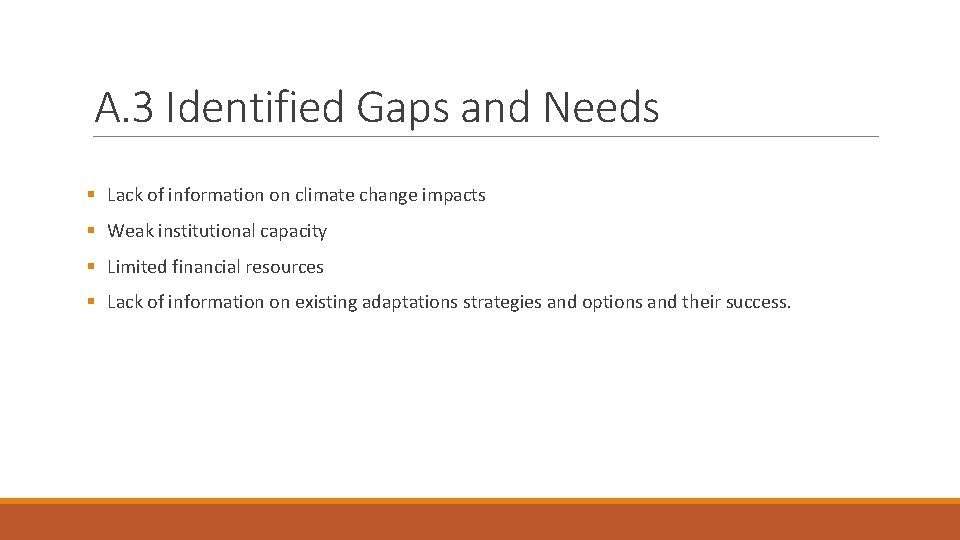 A. 3 Identified Gaps and Needs § Lack of information on climate change impacts