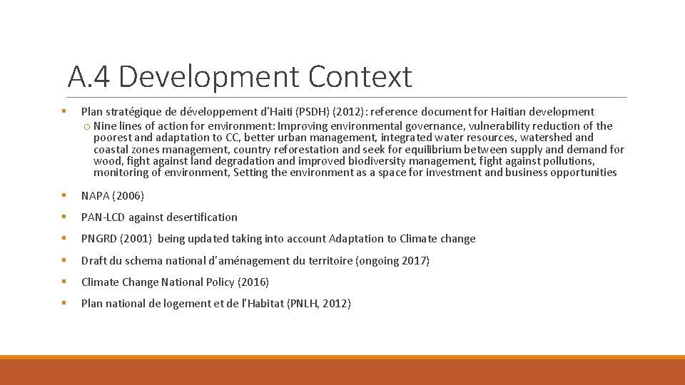 A. 4 Development Context § Plan stratégique de développement d'Haiti (PSDH) (2012): reference document